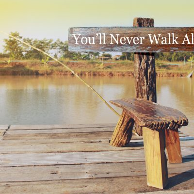 No matter what they tell you or how it feels sometimes ... You'll Never Walk Alone