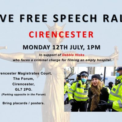 Save free speech rally at Cirencester Magistrates Court on July 12th at 1pm in support of Debbie Hicks