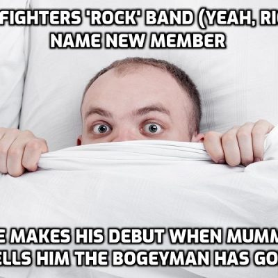 Foo Fighters (neither Foo nor Fighters) Cancel Concert After Confirmed 'Covid' Case Despite Mandating Vaccines At Their Shows - Ah, diddums, what the hell happened to 'rock' bands?