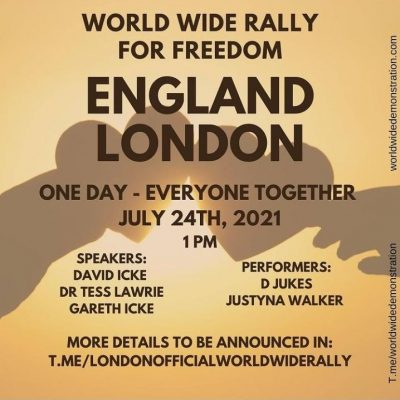 London protest July 24th - David Icke and Gareth Icke speaking - the numbers must be even greater to send the message to the demons - WE ARE NOT HAVING IT ANYMORE!