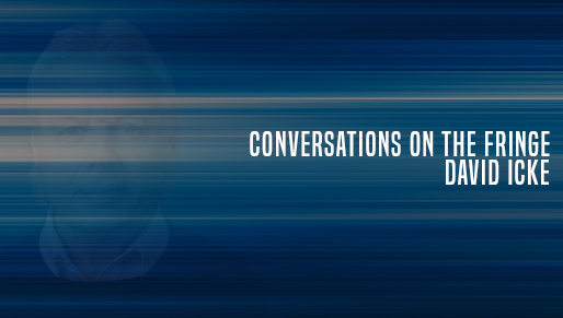 Conversations On The Fringe - With David Icke