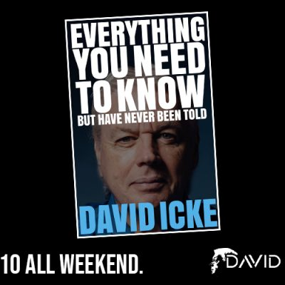 Everything You Need To Know But Have Never Been Told By David Icke - £10/$10 All Weekend