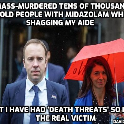 Mass murdering psychopath Matt Hancock who killed tens of thousands with the drug Midazolam hits out at 'dangerous' anti-vaxxers and says he received death threats over jab rollout - death 'threats' not a death sentence which he gave to all those old people in 'care' homes