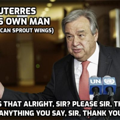 Cult-owned (they all are) UN Head Guterres Reads From His Script Like A Good Little Boy And Calls For Countries To Be Deleted of Power To Make Their Own Decisions