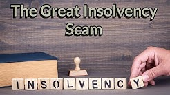 The Great Insolvency Scam