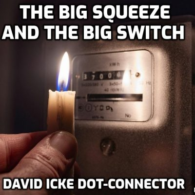 The Big Squeeze And The Big Switch - David Icke Dot-Connector Videocast